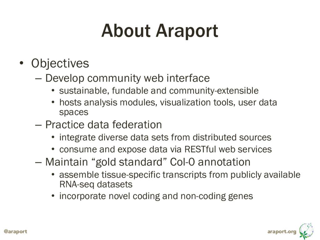 araport.org @araport About Araport • Objectives...