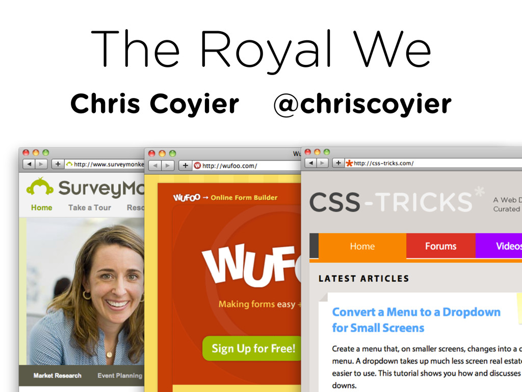 The Royal We Chris Coyier @chriscoyier