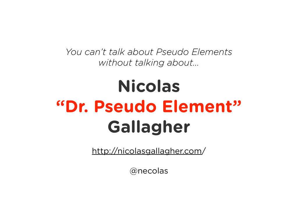 "Nicolas ""Dr. Pseudo Element"" Gallagher http://n..."