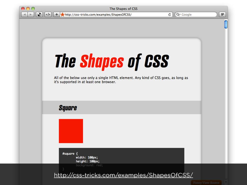 http://css-tricks.com/examples/ShapesOfCSS/