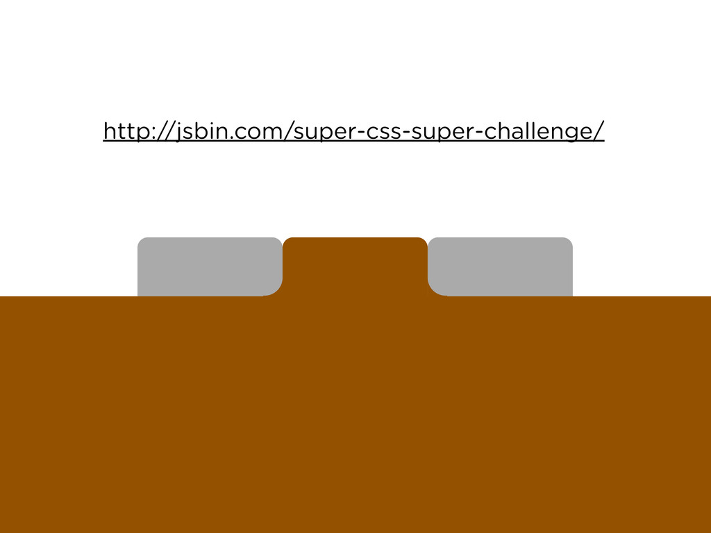 http://jsbin.com/super-css-super-challenge/