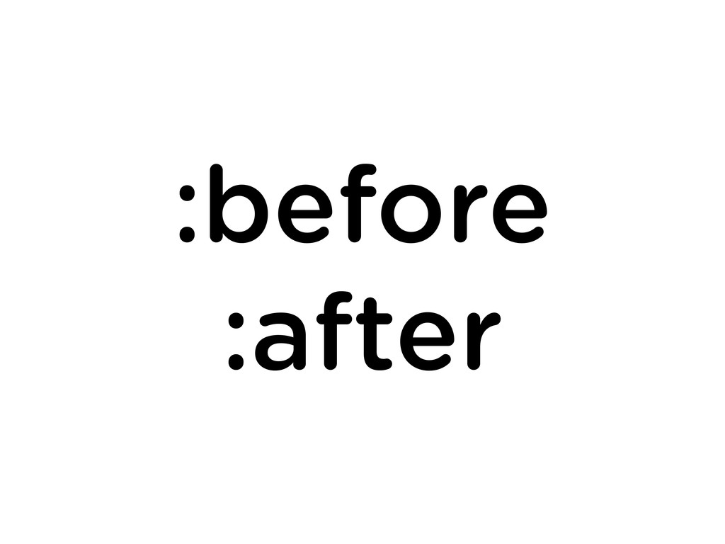 :before :after