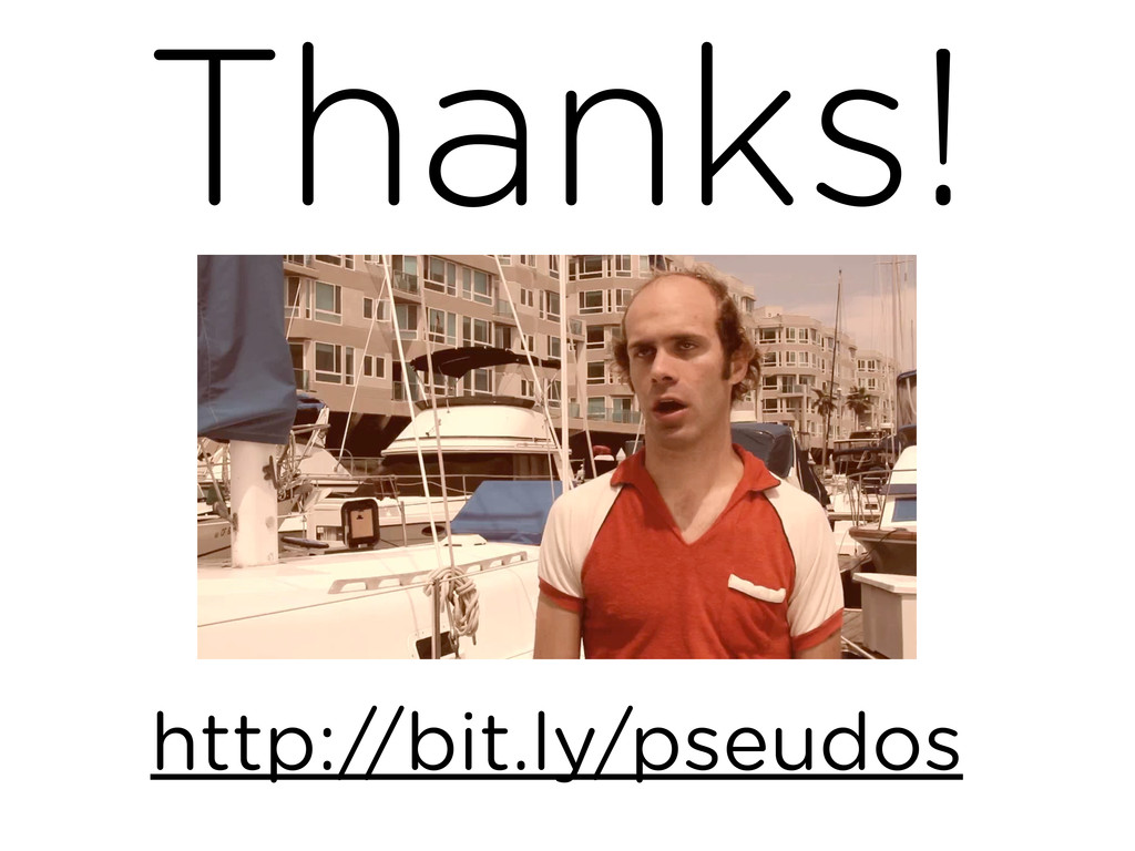 Thanks! http://bit.ly/pseudos