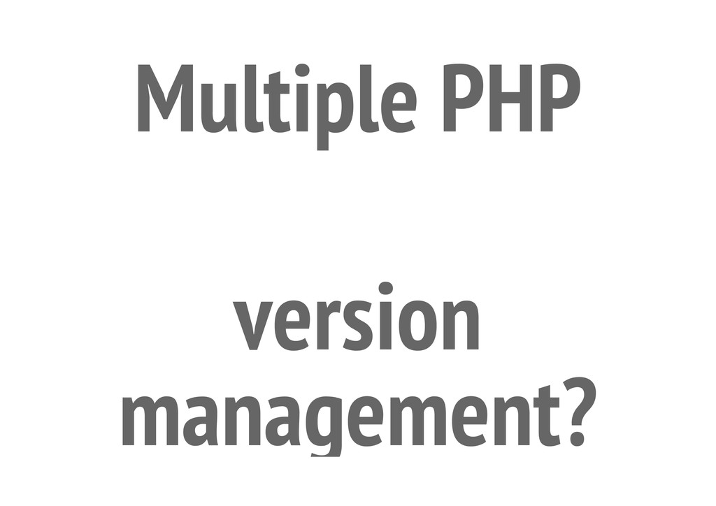 Multiple PHP version management?