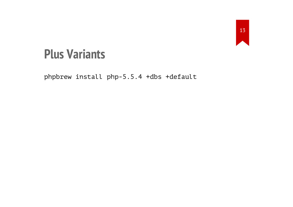 Plus Variants phpbrew install php-5.5.4 +dbs +d...