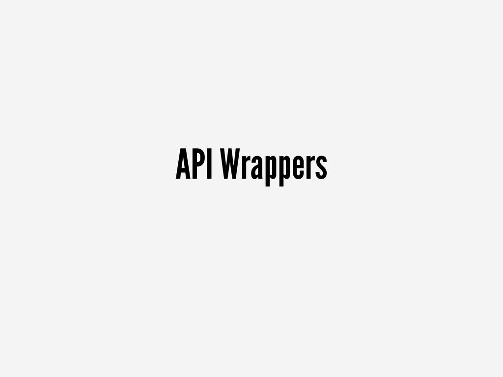 API Wrappers