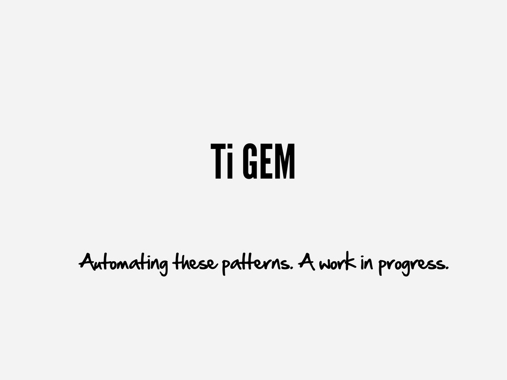 Ti GEM Automating these patterns. A work in pro...