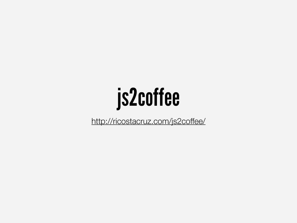 js2coffee http://ricostacruz.com/js2coffee/