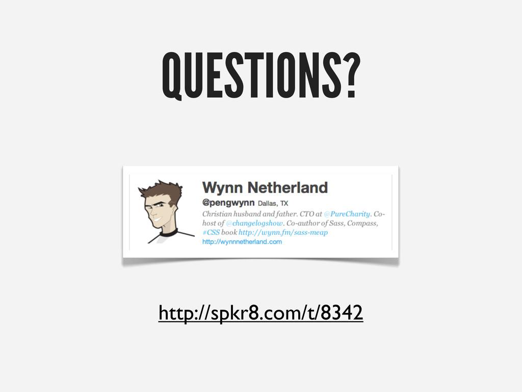 http://spkr8.com/t/8342 QUESTIONS?