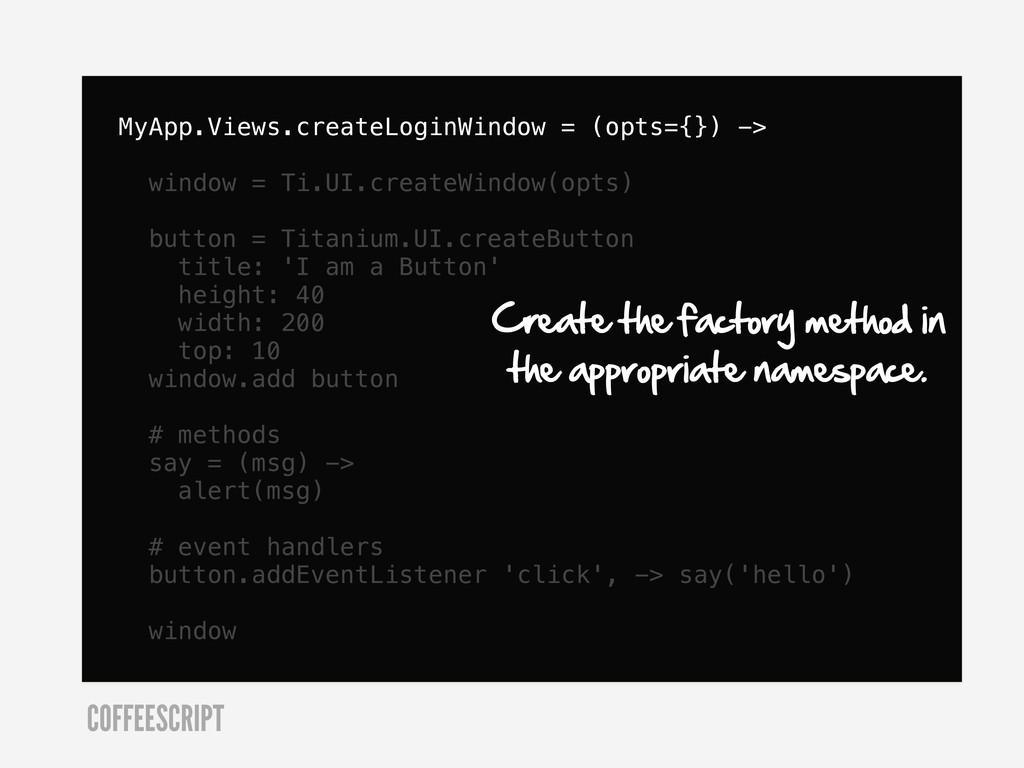 MyApp.Views.createLoginWindow = (opts={}) -> wi...