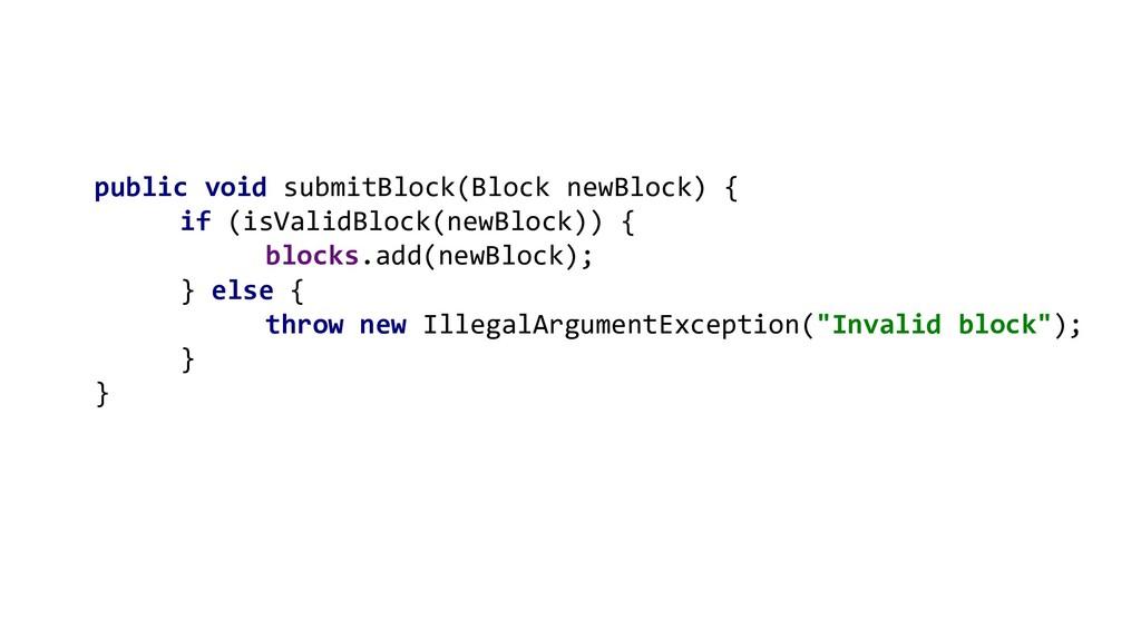 public void submitBlock(Block newBlock) { if (i...