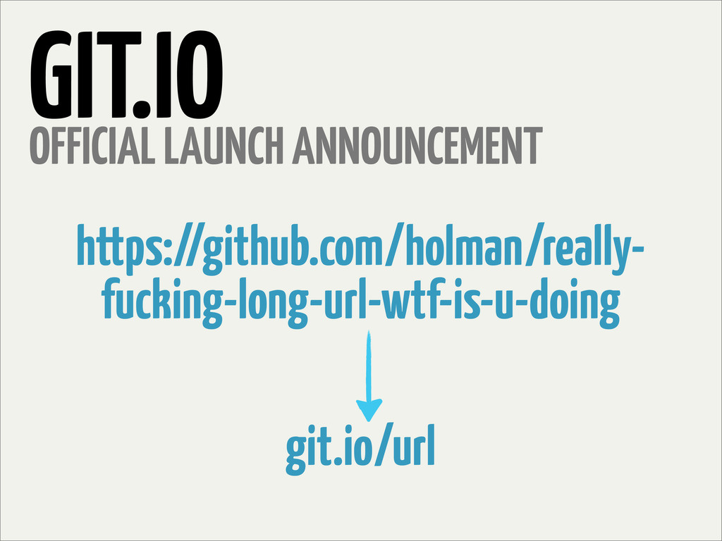 GIT.IO OFFICIAL LAUNCH ANNOUNCEMENT https://git...