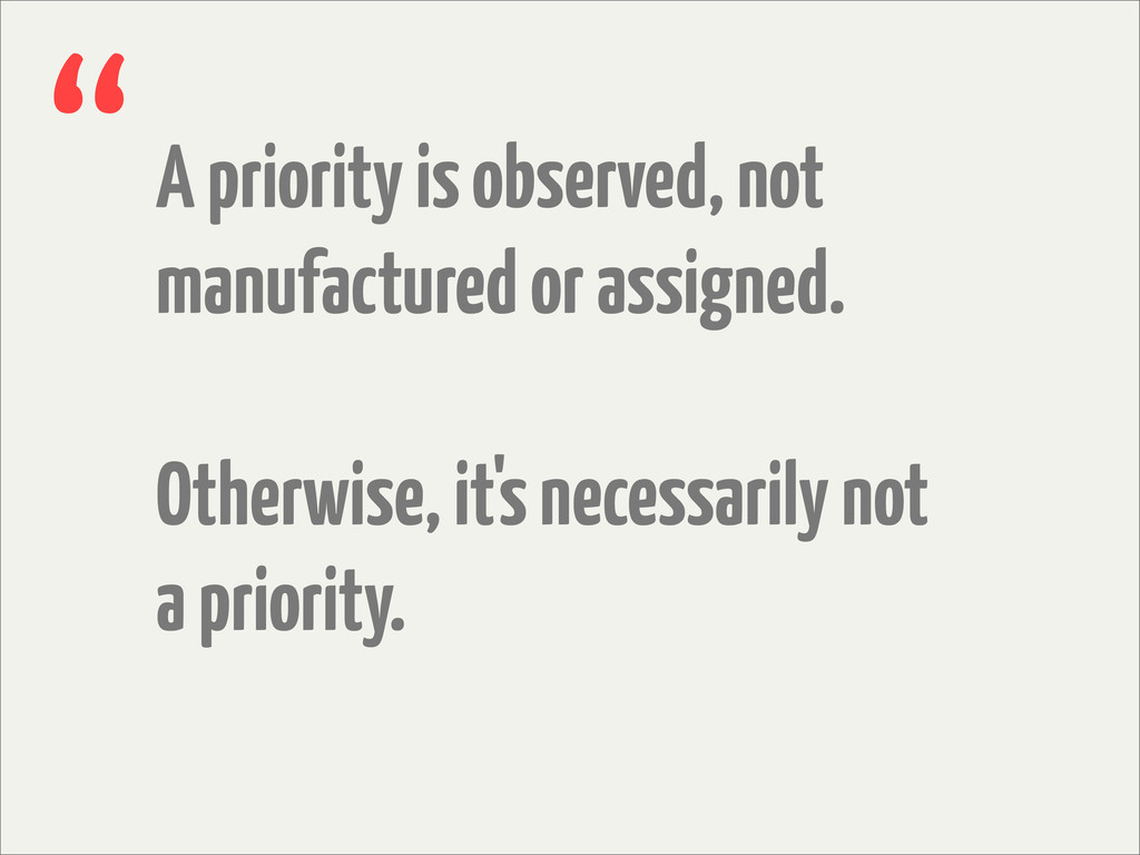 A priority is observed, not manufactured or ass...