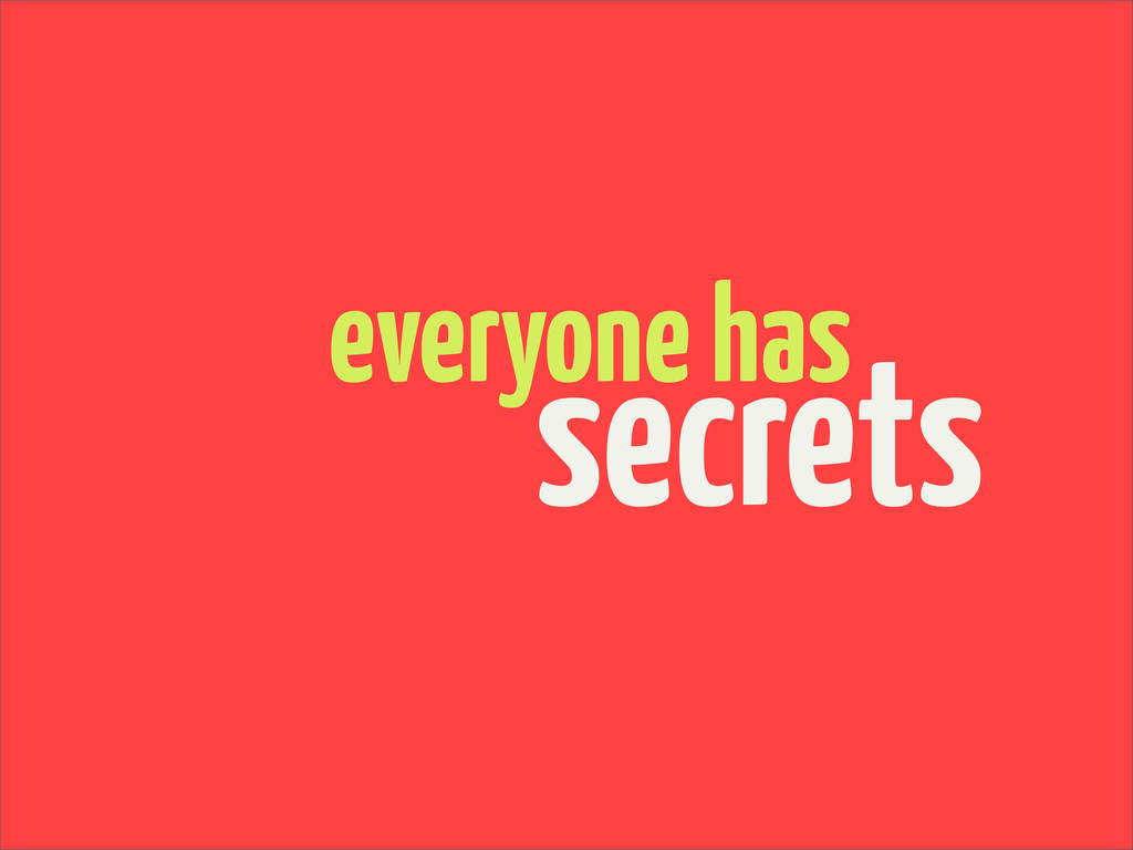 secrets everyone has