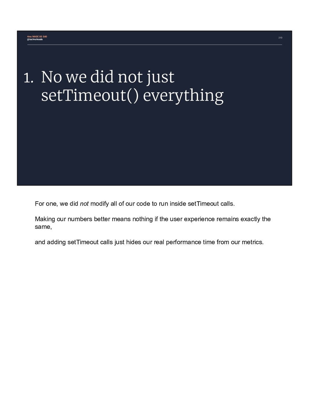 210 1. No we did not just setTimeout() everythi...