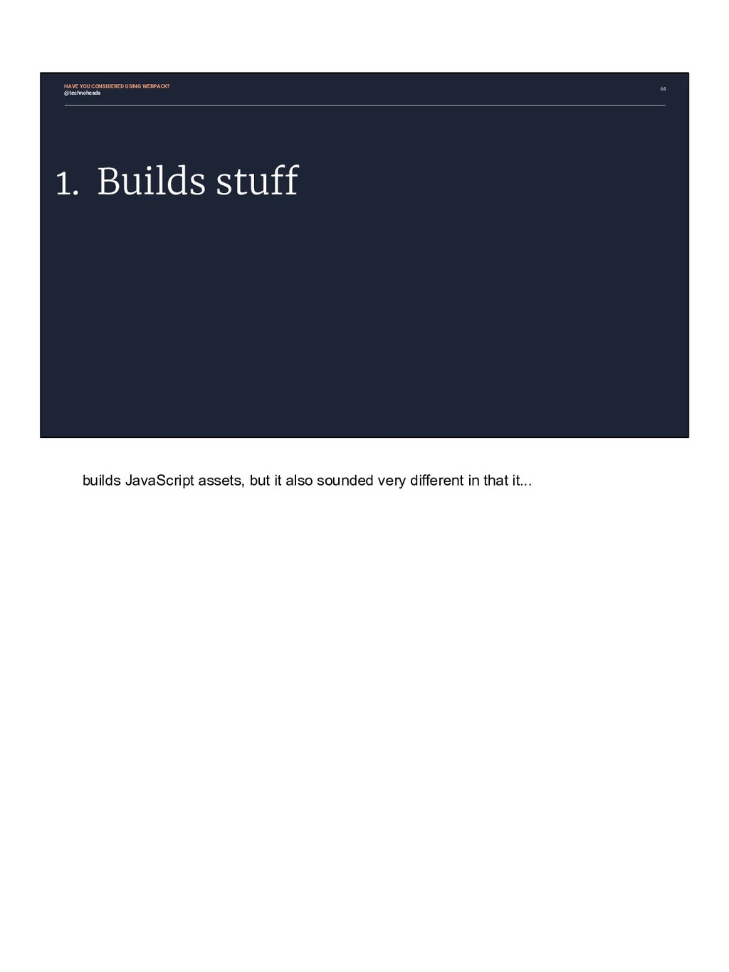 64 1. Builds stuff HAVE YOU CONSIDERED USING WE...