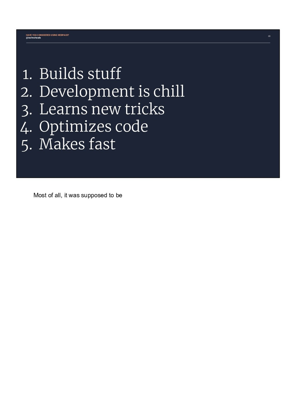 68 1. Builds stuff 2. Development is chill 3. L...