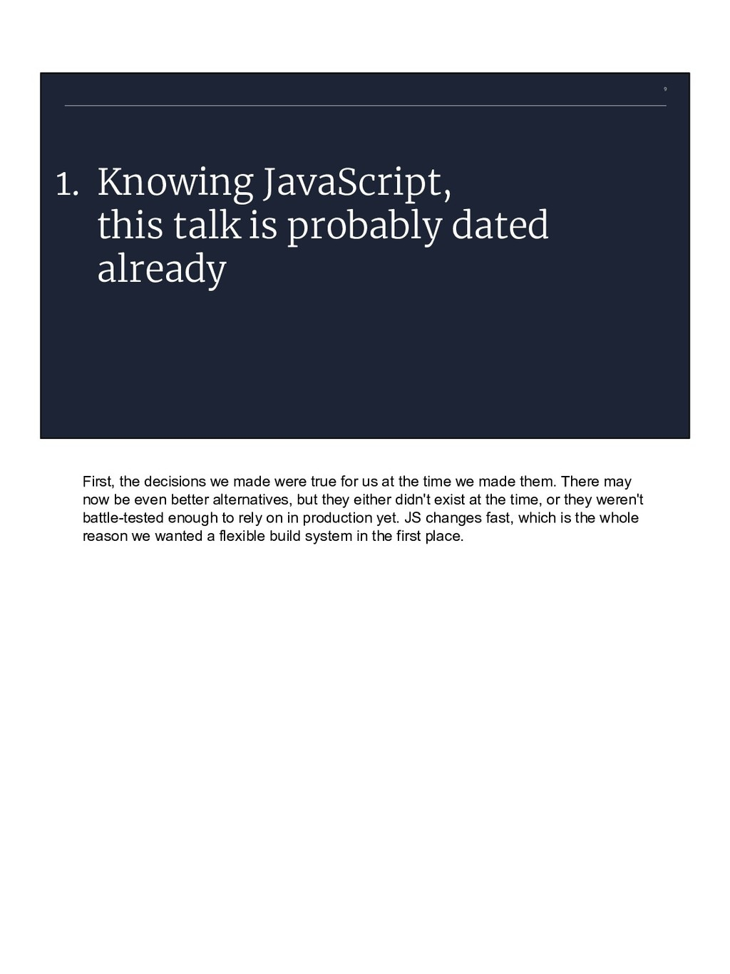 9 1. Knowing JavaScript, this talk is probably ...