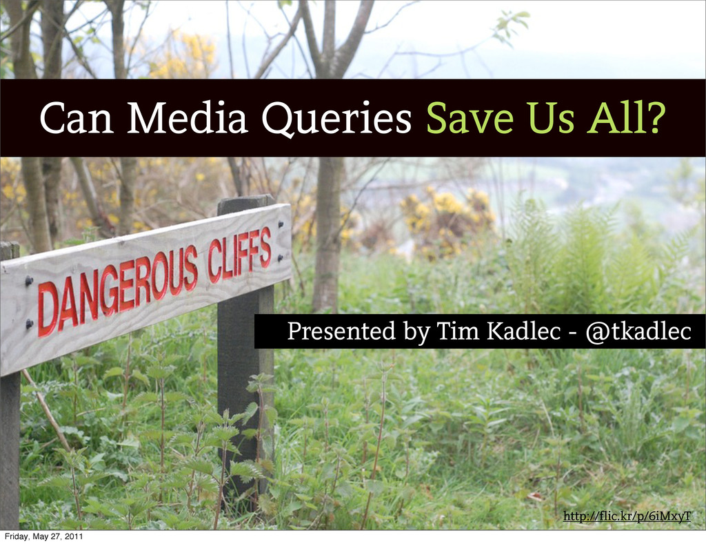 http://flic.kr/p/6iMxyT Can Media Queries Save ...