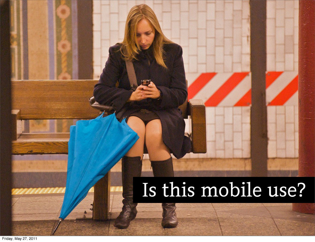 Is this mobile use? Friday, May 27, 2011