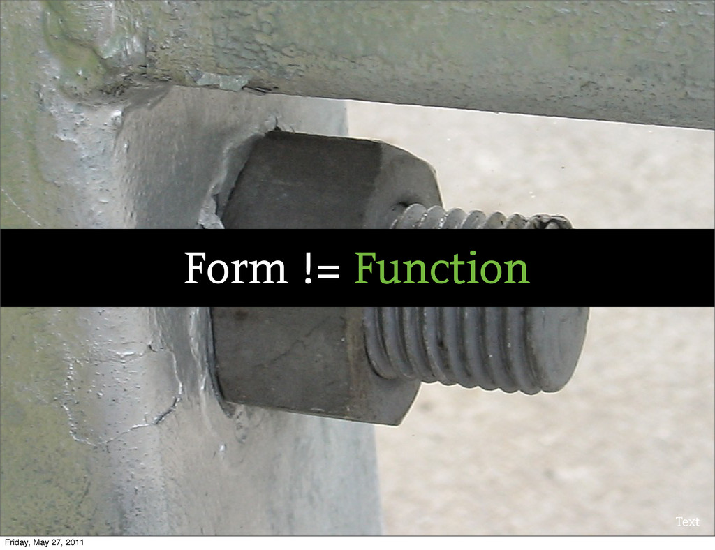 Text Form != Function Friday, May 27, 2011