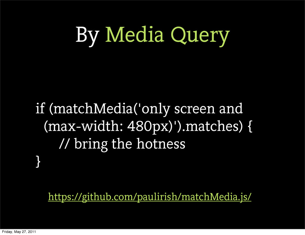 if (matchMedia('only screen and (max-width: 480...