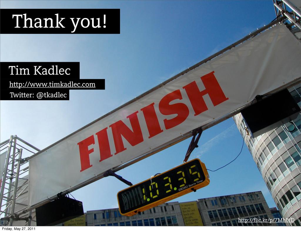 http://flic.kr/p/7MhBfD Thank you! Tim Kadlec h...