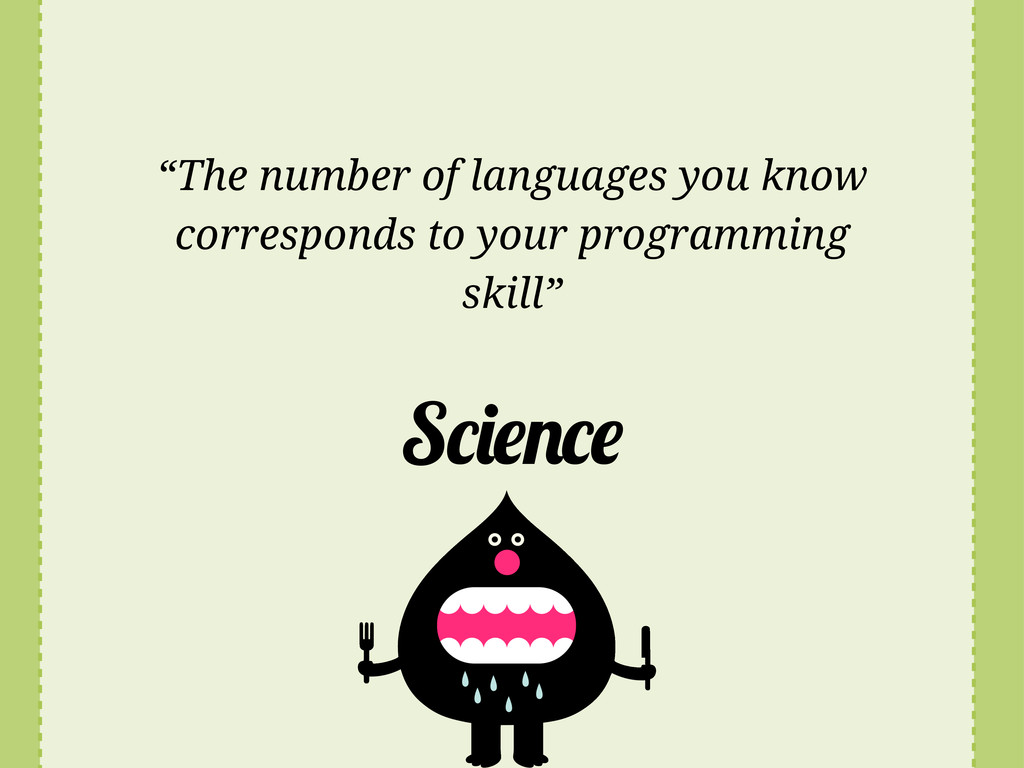 """S """"The number of languages you know corresponds..."""