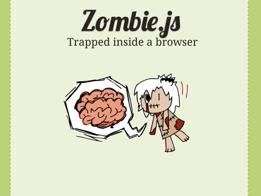 Z b . Trapped inside a browser