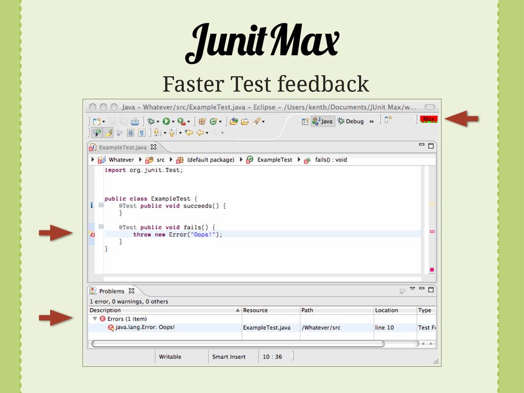 J M Faster Test feedback