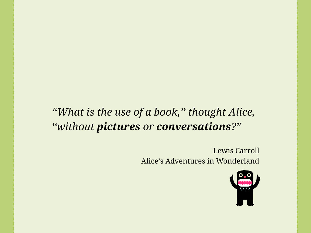 ''What is the use of a book,'' thought Alice, '...