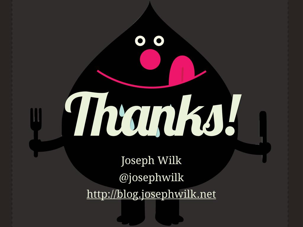 ! Joseph Wilk @josephwilk http://blog.josephwil...