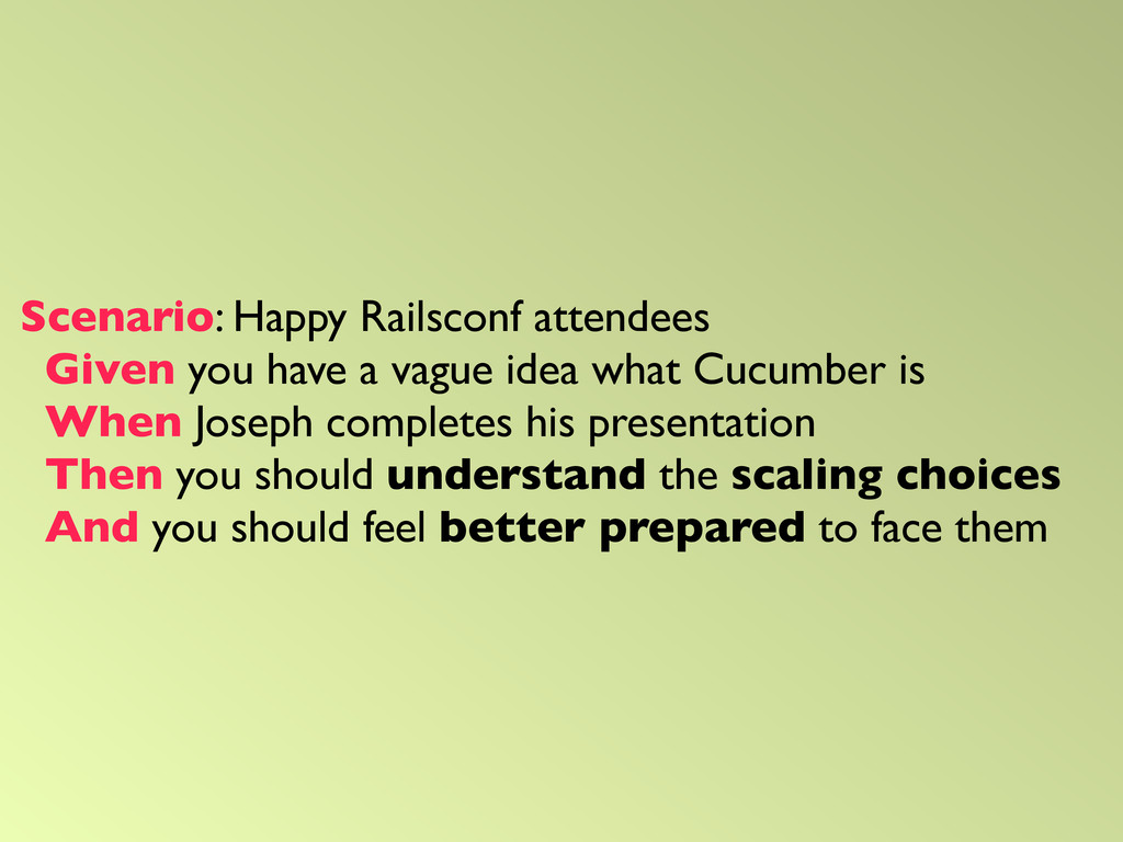 Scenario: Happy Railsconf attendees Given you h...