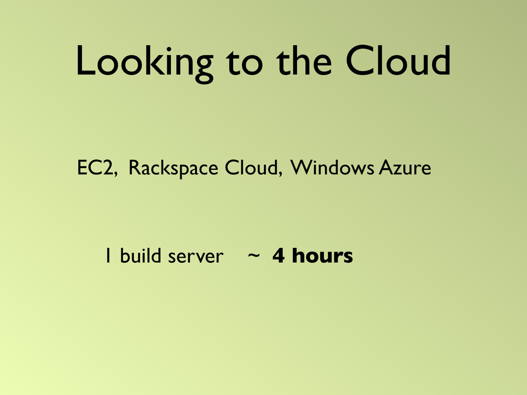 Looking to the Cloud EC2, Rackspace Cloud, Wind...
