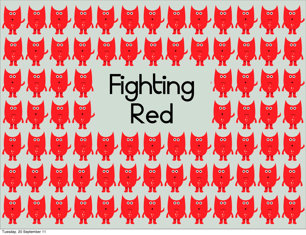 Fighting Red Tuesday, 20 September 11