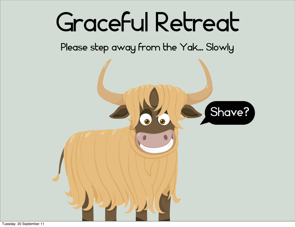 Graceful Retreat Shave? Please step away from t...