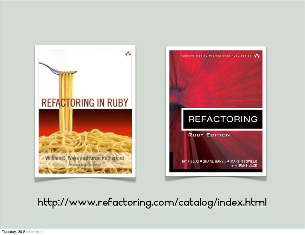 http://www.refactoring.com/catalog/index.html T...