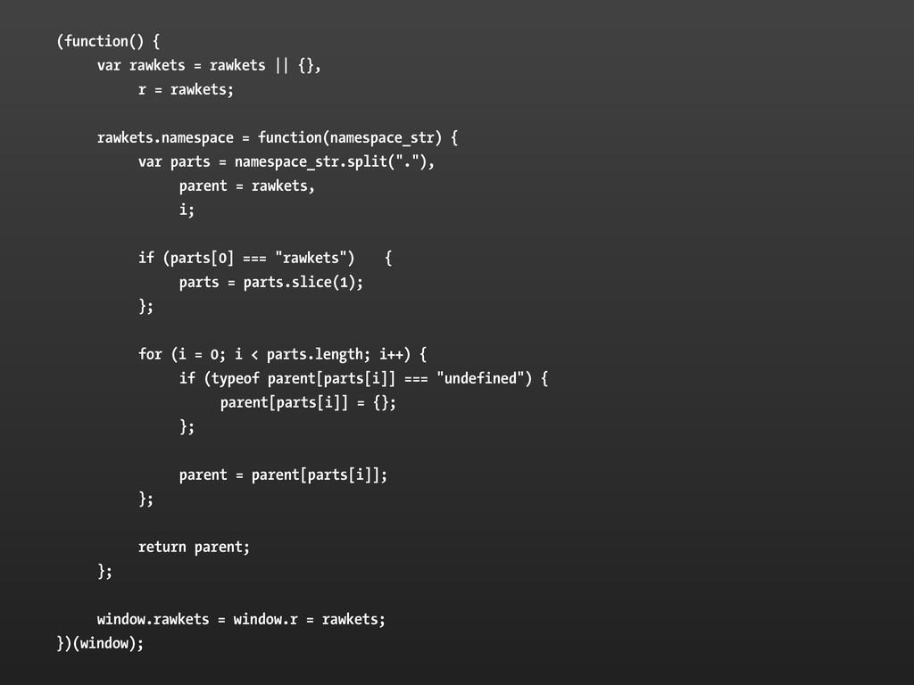 (function() { var rawkets = rawkets || {}, r = ...