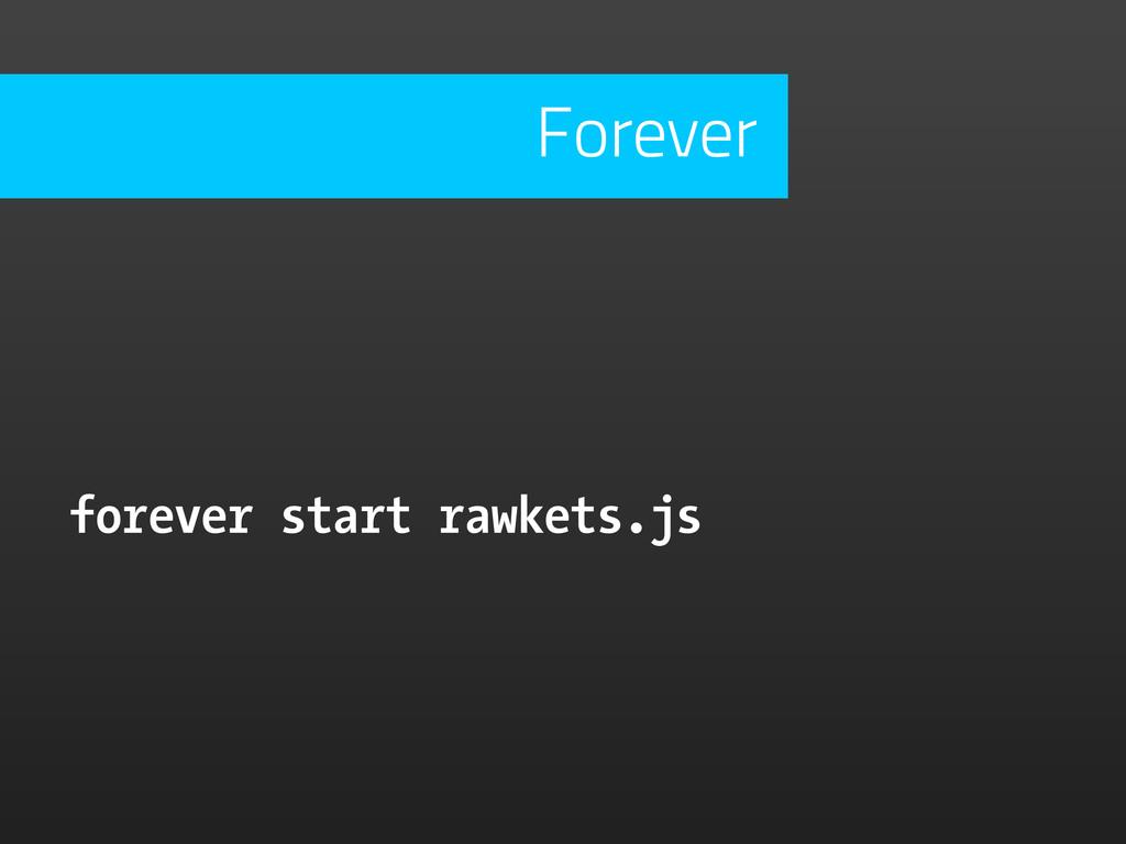 forever start rawkets.js Forever