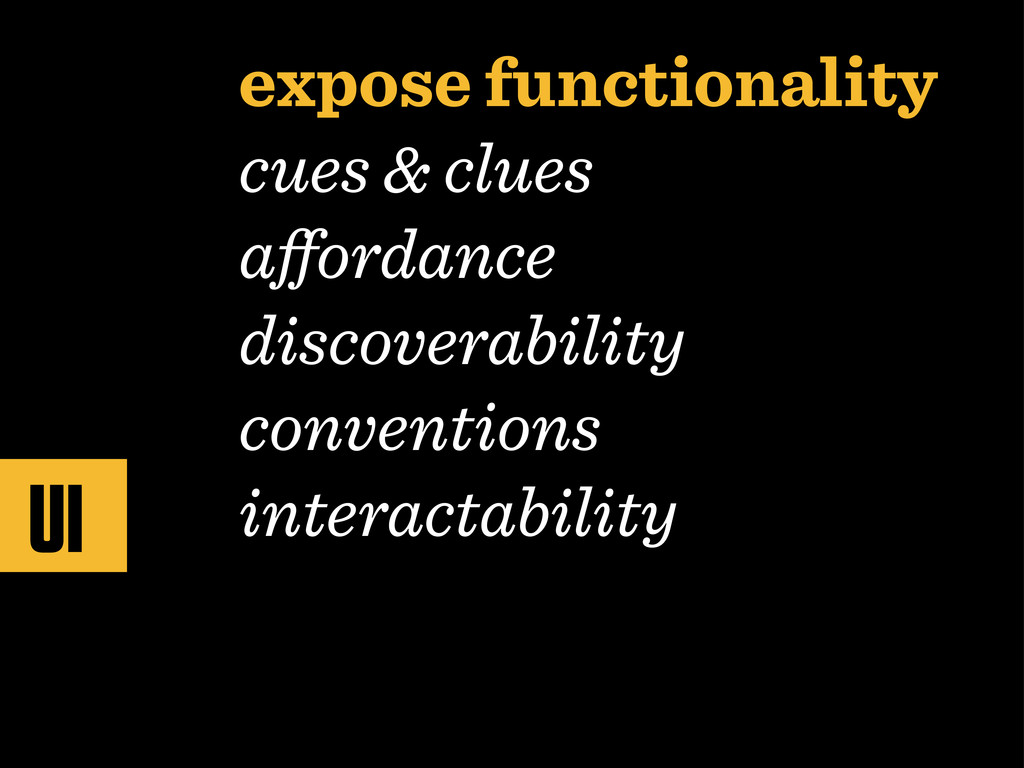 expose functionality cues & clues affordance dis...