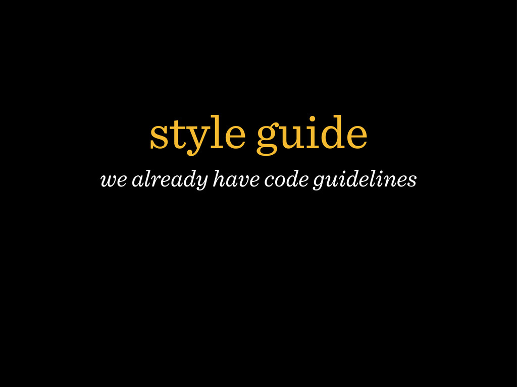 style guide we already have code guidelines