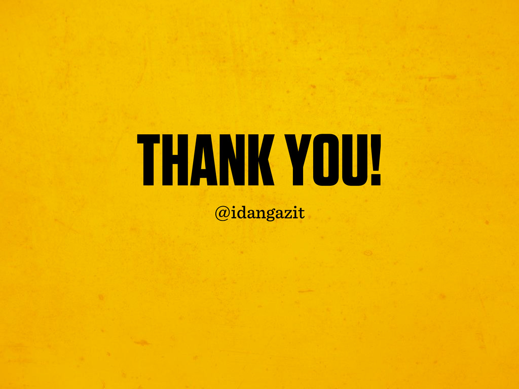 THANK YOU! @idangazit