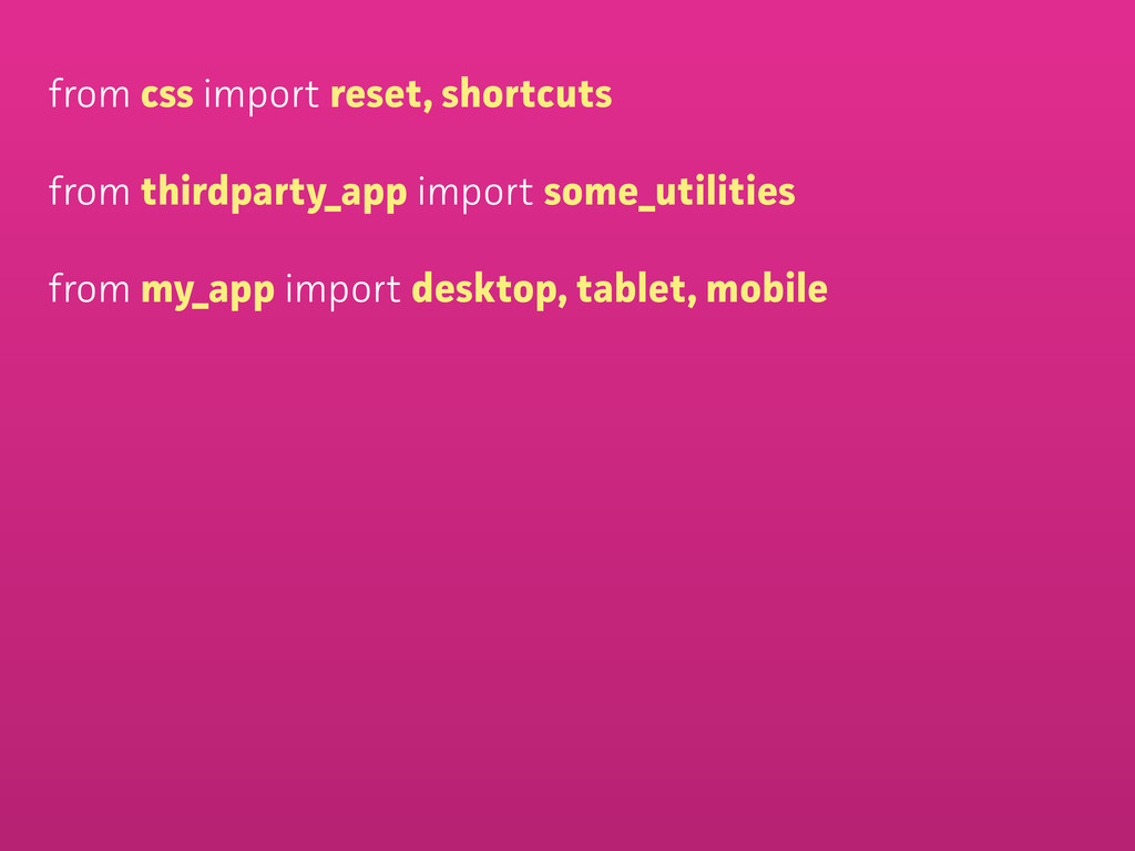 from css impot reset, shotcuts from thirdpat...