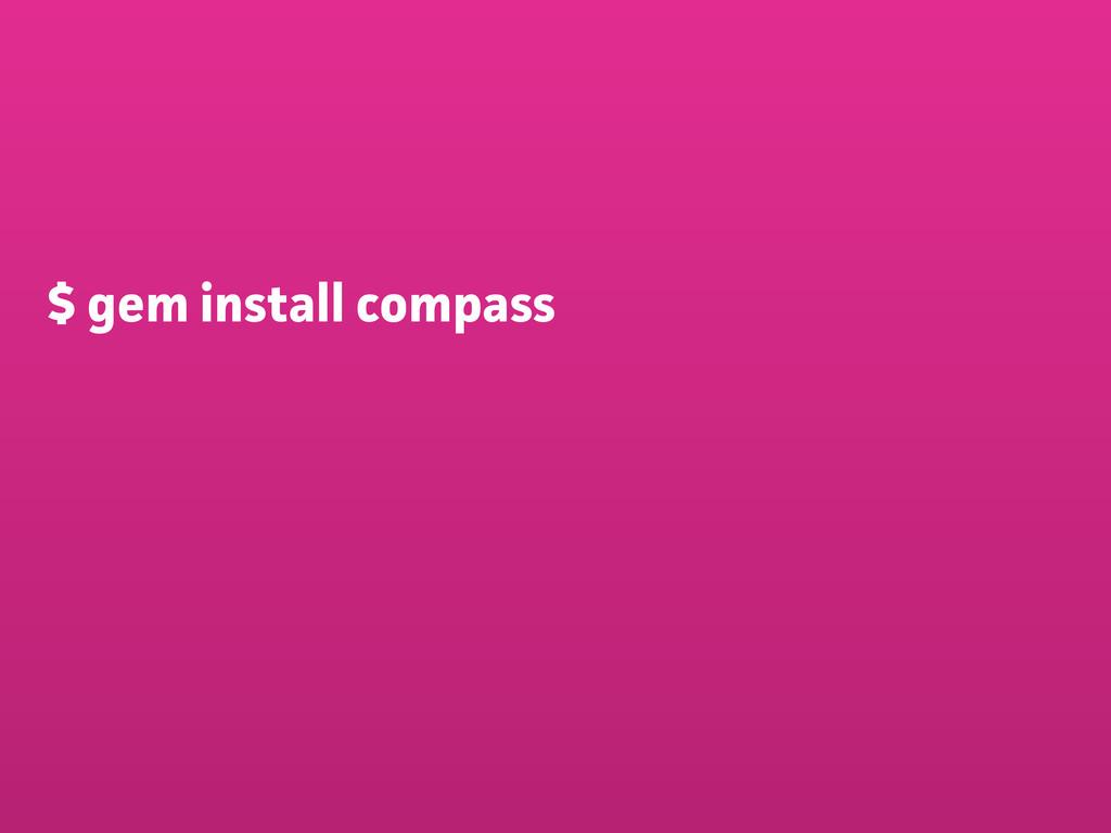 $ gem install compass