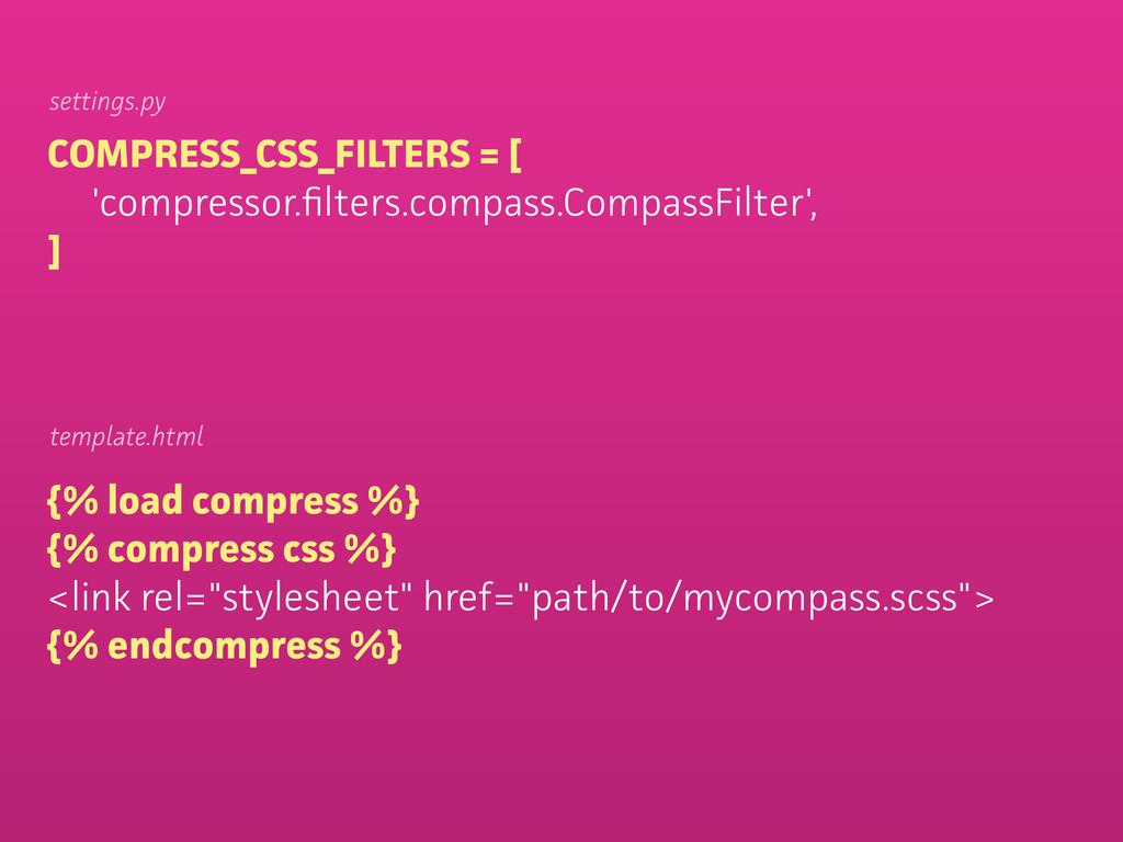 {% load compress %} {% compress css %} <link re...
