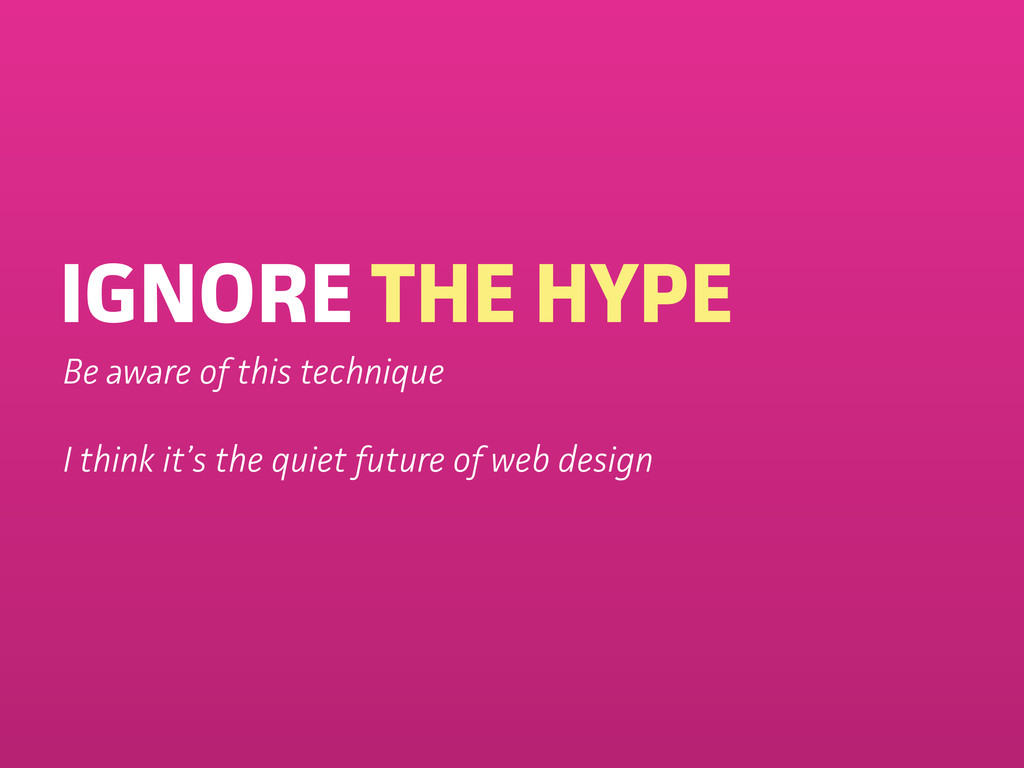 IGNORE THE HYPE Be aware of this technique I th...