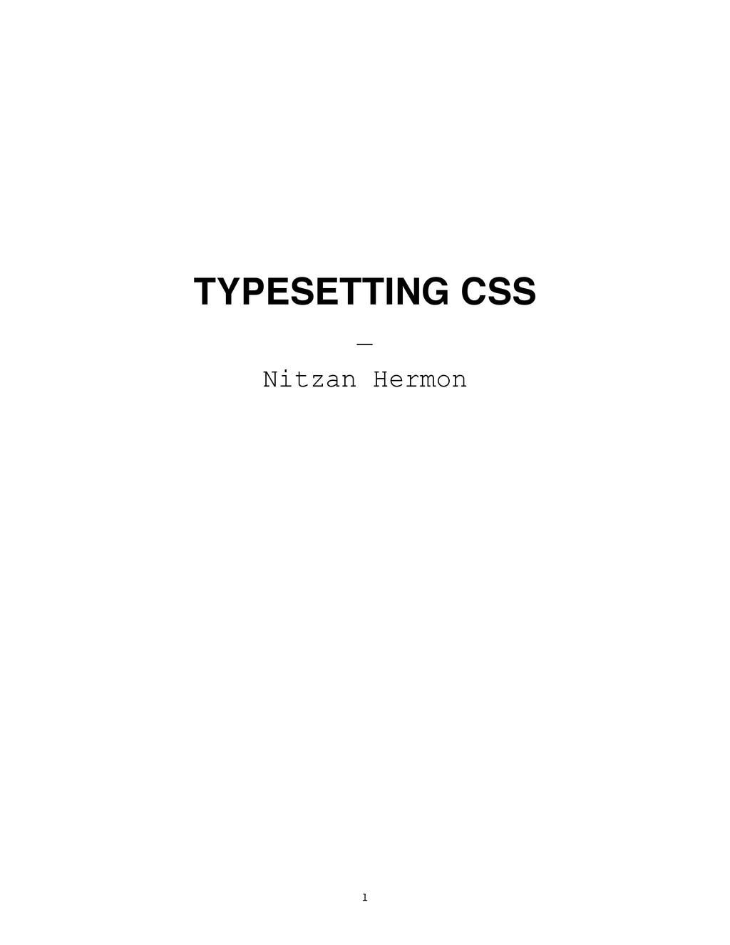 1 TYPESETTING CSS — Nitzan Hermon