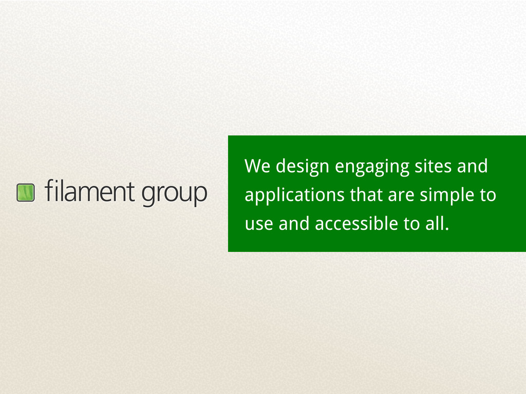 filament group We design engaging sites and appl...