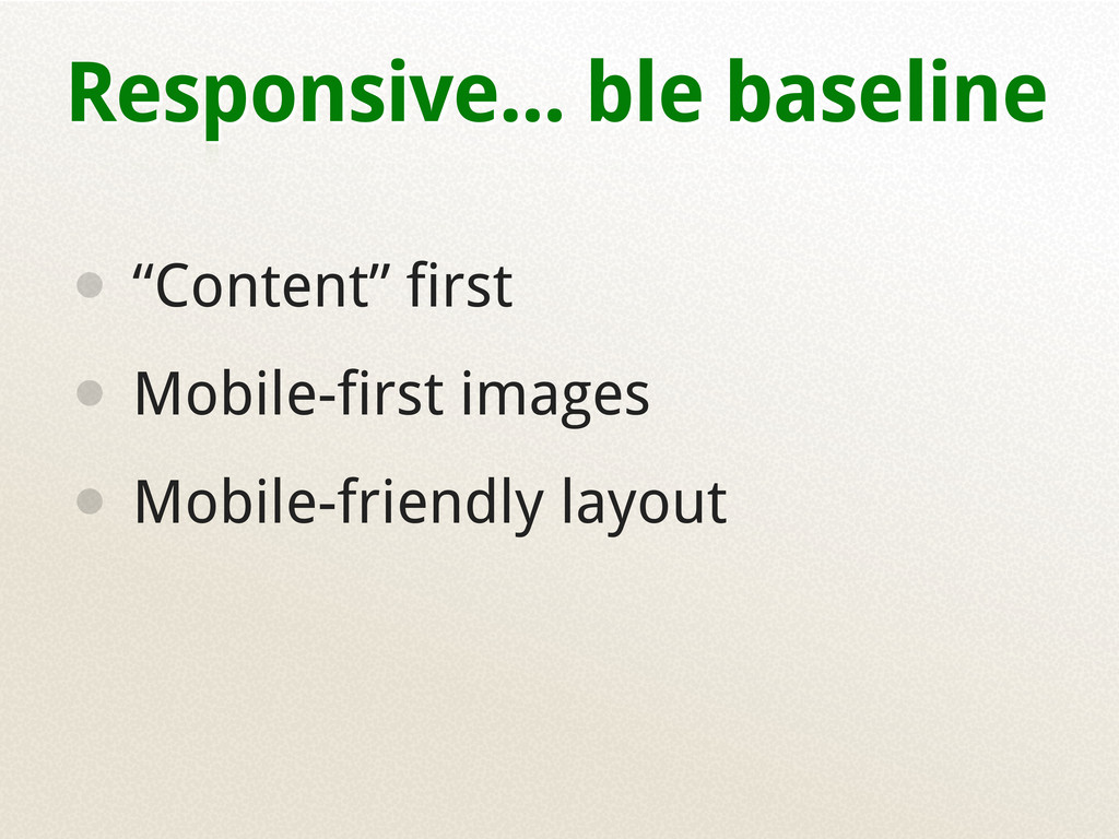 """Responsive... ble baseline • """"Content"""" first • ..."""