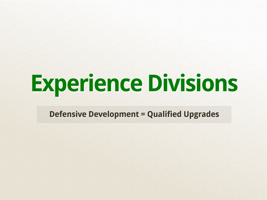 Defensive Development = Qualified Upgrades Expe...